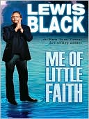 [Me of Little Faith (Lewis Black)]